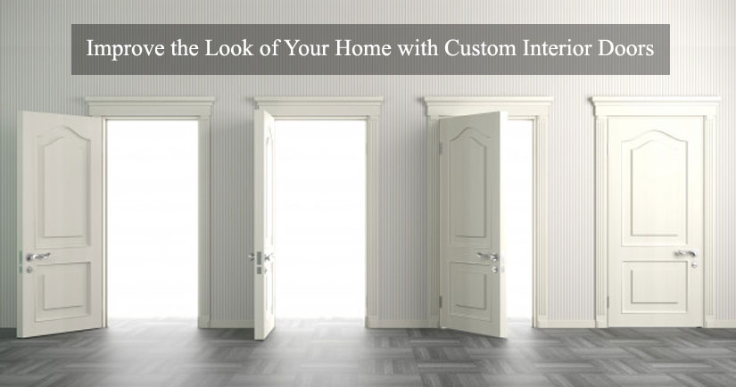 Improve the Look of Your Home with Custom Interior Doors