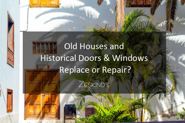 Old Houses and Historical Doors & Windows: Replace or Repair?