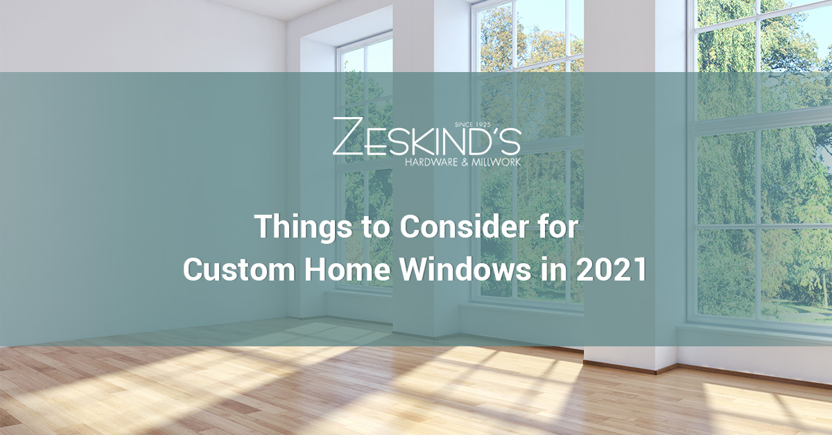 Things to consider for Custom Home Windows in 2021